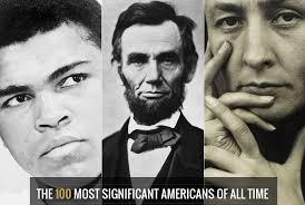100 What Time Did The by Meet The 100 Most Significant Americans Of All Time