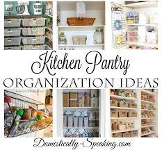 Kitchen Pantry Organization Ideas Domestically Speaking