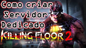 Killing Floor Console Commands Ip by Como Criar Servidor Killing Floor 2 Steamcmd Webadmin Youtube