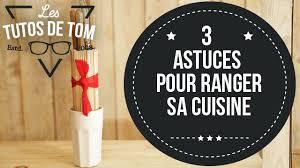 astuce pour ranger sa cuisine diy 3 astuces à moins de 30 pour optimiser le rangement de sa