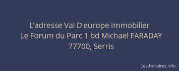 l adresse val d europe immobilier serris à le forum du parc 1 bd