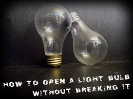 how to open a light bulb without breaking it light bulb bulbs