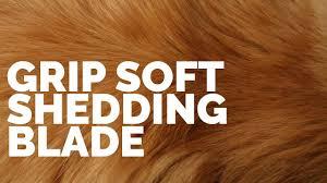 Dog Horse Shedding Blade by Grip Soft Shedding Blade Youtube