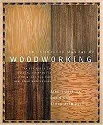Different Types Of Wood Joints And Their Uses by The Joint Book The Complete Guide To Wood Joinery Terrie Noll