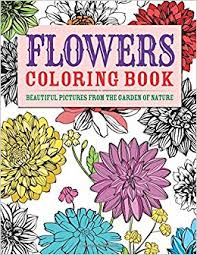 Flowers Coloring Book Beautiful Pictures From The Garden Of Nature Chartwell Books