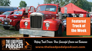 100 Old Mack Truck The Lead Pedal Podcast For Drivers Featured Of The Week