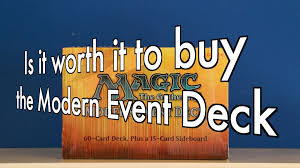 mtg is it worth it to buy the modern event deck march of the