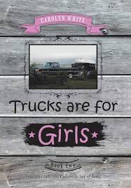 100 Girls On Trucks Are For 2 Carolyn White 9781489720443 Amazoncom Books