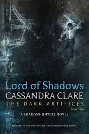 Lord Of Shadows The Dark Artifices 2 By Cassandra Clare