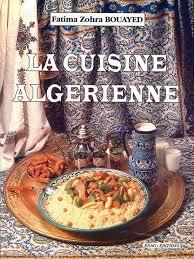 de cuisine alg駻ienne la cuisine algérienne quand l culinaire temoigne d une authenticite