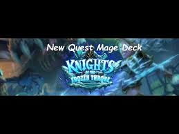 hearthstone mage quest knights of the frozen throne deck list