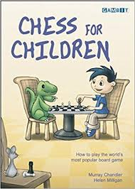 Chess For Children How To Play The Worlds Most Popular Board Game Murray Chandler Helen Milligan 8601200877205 Amazon Books