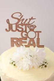 Shit Just Got Real Timber Wedding Cake Topper Rustic Country Woodland Garden