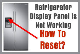 refrigerator display panel is blank not working how to reset