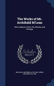 100 Archibald Jones The Works Of Mr MLean With A Memoir Of His Life
