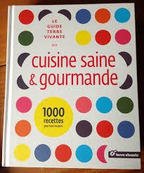 recette cuisine saine cuisine saine et gourmande aux éditions terre vivante marciatack fr