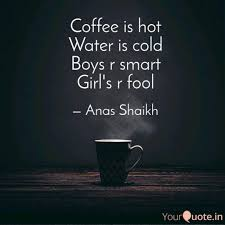 Coffee Hot Water Cold Boys R Smart Girl
