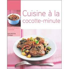 cuisine en cocotte cuisine à la cocotte minute broché minouche pastier achat