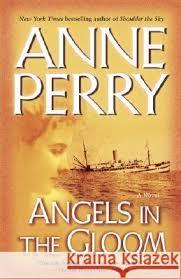 Angels In The Gloom Anne Perry 9780345456571 Ballantine Books