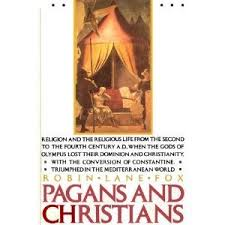 Pagans And Christians By Robin Lane Fox