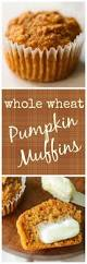 Libbys Pumpkin Nutrition Facts by Whole Wheat Pumpkin Muffins U2022 Recipe For Perfection