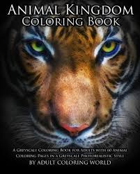 Amazon Animal Kingdom Coloring Book A Greyscale For Adults With 60 Pages In Photorealistic Style