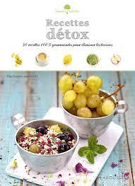livre de recettes de cuisine recettes détox par frémont livre de cuisine vegan la