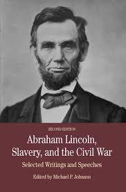 100 Michael P Johnson Abraham Lincoln Slavery And The Civil War