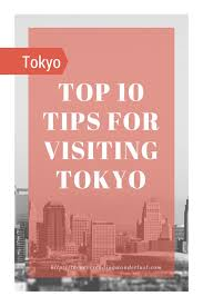 Read My Top 10 Tips For Planning Your Visit To Tokyo