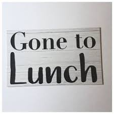 Gone To Lunch Sign Wall Plaque Or Hanging The Renmy Store