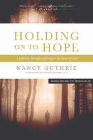 Holding On To Hope Nancyguthrie