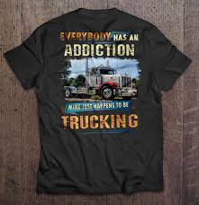 Everybody Has An Addiction Mine Just Happens To Be Trucking - T ... Custom Trucker Tees Andy Mullins Linhares Excavating Trucking Llc Tee Shirts For Als One Wixcom Stay Loaded Created By Joefb2 Based On Clothingstore Ill Sleep When Im Done Version 2 Tshirts Teeherivar Everybody Has An Addiction Mine Just Happens To Be T Brigtees Industry Apparel Rubber Duck Tshirt I Love Shirt Tow Truck Driver Wife Sweatshirt Premium Wife T Shirt Youtube Proud Of Awesome