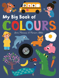 My Big Book Of Colours | Book By Fani Marceau, Marion Billet ... The Big Blog Of Kids Comics Tellatale Buster Bulldozer My Truck Book Childrens Book On Big Trucks For Kids Who Priddy Books First Trucks And Diggers Lets Get Driving Board Children Storybook Australian Accent Roger A Review Over 40 Mum To One Macmillan Tabbed Personalized Vehicle Boys With Photo Face Name Lot Bookmylot Twitter
