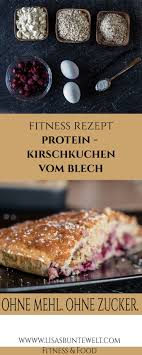 fitness rezept gesunder protein kirschkuchen ohne zucker