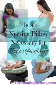 Is a Nursing Pillow Necessary for Breastfeeding The Pumping Mommy