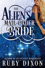 The Aliens Mail Order Bride By Ruby Dixon