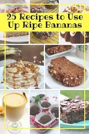 25 Recipes To Use Ripe Bananas