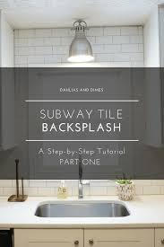 subway tile step by step tutorial part one dahlias and dimes