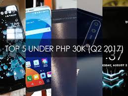 Top 5 Smartphones In The Philippines Under PHP 30K Q3 2017