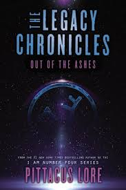 The Legacy Chronicles Out Of Ashes Ebook By Pittacus Lore
