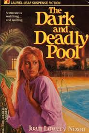 Retro Friday Review The Dark And Deadly Pool By Joan Lowery Nixon