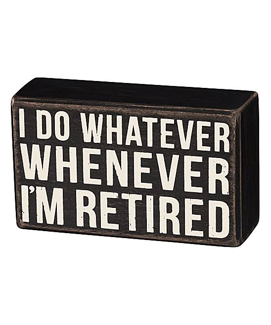 Primitives by Kathy Block Sign 'I'm Retired' Box Sign One-Size