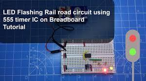 100 555 Design LED Flashing Rail Road Circuit Using Timer IC Breadboard IoTMonk