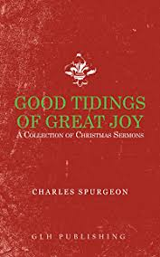 Good Tidings Of Great Joy A Collection Christmas Sermons