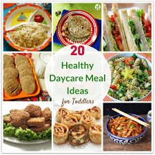 20 Healthy Daycare Meal Ideas For Toddlers
