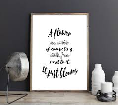 Printable Wall Art Motivational Quotes Black And White Home Decor For Life A Flower Does Not Think Of Competing With The Next