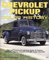100 65 Gmc Truck Chevrolet Pickup Color History Soft Bound Edition