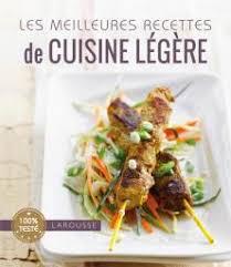 cuisine legere cuisine légère les meilleures recettes livre de recettes