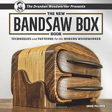 the new bandsaw box book techniques u0026 patterns for the modern