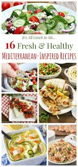 16 Fresh And Healthy Mediterranean Inspired Recipes